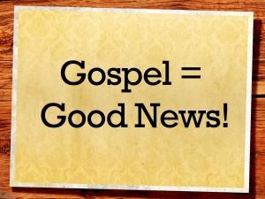 gospel-is-good-news-300x225